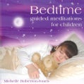 Michelle Roberton-Jones - Bedtime Guided Meditations for Children