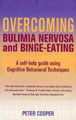 Overcoming Bulimia Nervosa and Binge-Eating: A Self-Help Guide Using Cognitive Behavioral Techniques (Paperback)