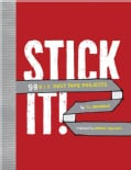 Stick It!: 99 D.I.Y. Duct Tape Projects (Hardcover)