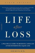 Life After Loss: A Practical Guide to Renewing Your Life After Experiencing Major Loss (Paperback)