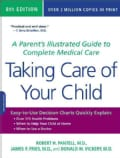 Taking Care of Your Child: A Parent's Illustrated Guide to Complete Medical Care (Paperback)
