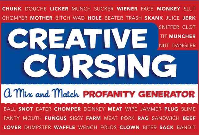 Creative Cursing: A Mix 'n' Match Profanity Generator (Hardcover)