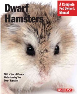 Dwarf Hamsters: Everything About Purchase, Care, Nutrition, and Behavior (Paperback)