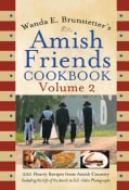 Wanda E. Brunstetter's Amish Friends Cookbook: 200 Hearty Recipes from Amish Country (Spiral bound)