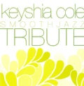 Various - Keyshia Cole Smooth Jazz Tribute