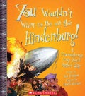 You Wouldn't Want to Be on the Hindenburg!: A Transatlantic Trip You'd Rather Skip (Paperback)