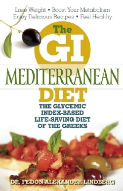 The GI Mediterranean Diet: The Glycemic Index-Based Life-Saving Diet of the Greeks (Paperback)