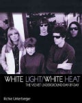 White Light/White Heat: The Velvet Underground Day-by-Day (Paperback)