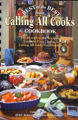 Best of the Best from Calling All Cooks Cookbook: The Most Popular Recipes from the Four Classic Calling All C... (Spiral bound)
