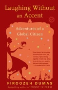 Laughing Without an Accent: Adventures of an Iranian American, at Home and Abroad (Paperback)