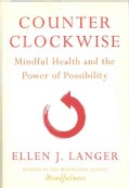 Counter Clockwise: Mindful Health and the Power of Possibility (Hardcover)