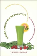 Green Smoothie Revolution: The Radical Leap Towards Natural Health (Paperback)