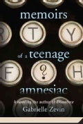 Memoirs of a Teenage Amnesiac (Paperback)
