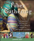 Fiber Gathering: Knit, Crochet, Spin and Dye More Than 25 Projects Inspired by America's Festivals (Hardcover)