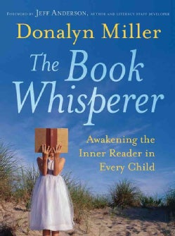 The Book Whisperer: Awakening the Inner Reader in Every Child (Paperback)