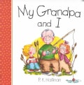 My Grandpa and I (Board book)