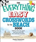 The Everything Easy Crosswords for the Beach Book: Soak Up the Sun, Sand, and Surf With 150 Fun and Easy Puzzles! (Paperback)