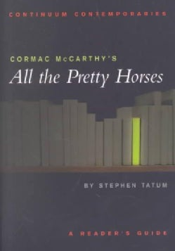 Cormac McCarthy's All the Pretty Horses: A Reader's Guide (Paperback)