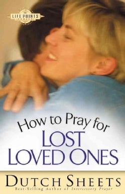 How to Pray for Lost Loved Ones (Paperback)