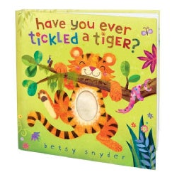 Have You Ever Tickled a Tiger? (Hardcover)