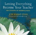 Letting Everything Become Your Teacher: 100 Lessons in Mindfulness (Paperback)