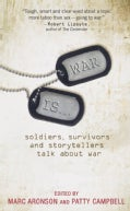 War Is--: Soldiers, Survivors, and Storytellers Talk About War (Paperback)