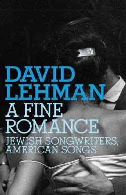 A Fine Romance: Jewish Songwriters, American Songs (Hardcover)