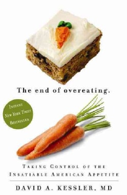 The End of Overeating: Take Control of the Insatiable American Appetite (Hardcover)