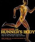 Runner's World the Runner's Body: How the Latest Exercise Science can Help You Run Stronger, Longer, and Faster (Paperback)