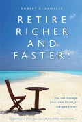 Retire Richer and Faster!: You Can Manage Your Own Financial Independence (Paperback)