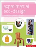 Experimental Eco Design: Architecture, Fashion, Product (Paperback)