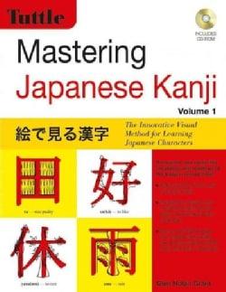 Mastering Japanese Kanji: The Innovative Visual Method for Learning Japanese Characters