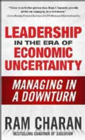 Leadership in the Era of Economic Uncertainty: Managing in a Downturn (Hardcover)