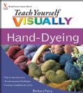 Teach Yourself Visually Hand-Dyeing (Spiral bound)