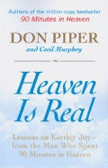 Heaven Is Real: Lessons on Earthly Joy- From the Man Who Spent 90 Minutes in Heaven (Paperback)