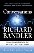 Conversations with Richard Bandler: Freedom Is Everything & Love Is All the Rest (Paperback)