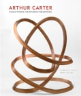 Arthur Carter: Sculptures, Paintings, Drawings (Hardcover)