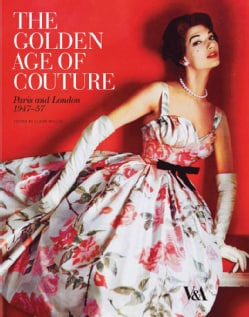 The Golden Age of Couture: Paris and London 1947-57 (Paperback)