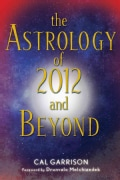 Astrology of 2012 and Beyond (Paperback)