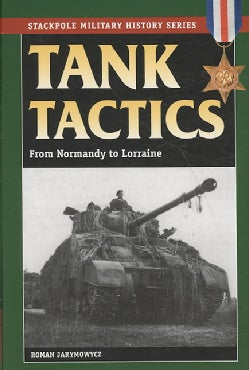 Tank Tactics: From Normandy to Lorraine (Paperback)
