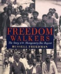 Freedom Walkers: The Story of the Montgomery Bus Boycott (Paperback)
