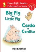 Big Pig and Little Pig / Cerdo y Cerdito (Paperback)
