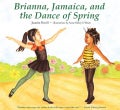 Brianna, Jamaica, and the Dance of Spring (Paperback)