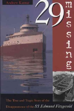 29 Missing: The True and Tragic Story of the Disappearance of the Ss Edmund Fitzgerald (Paperback)
