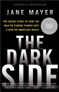 The Dark Side: The Inside Story of How the War on Terror Turned into a War on American Ideals (Paperback)