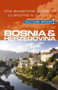 Culture Smart! Bosnia and Herzegovina: The Essential Guide to Customs & Culture (Paperback)