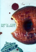 Dirty Cop No Donut (DVD)