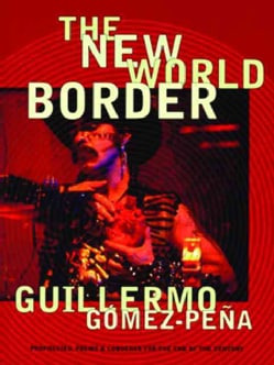 The New World Border: Prophecies, Poems & Loqueras for the End of the Century (Paperback)