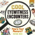 Cool Eyewitness Encounters: How's Your Memory? (Hardcover)