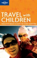Lonely Planet Travel With Children (Paperback)